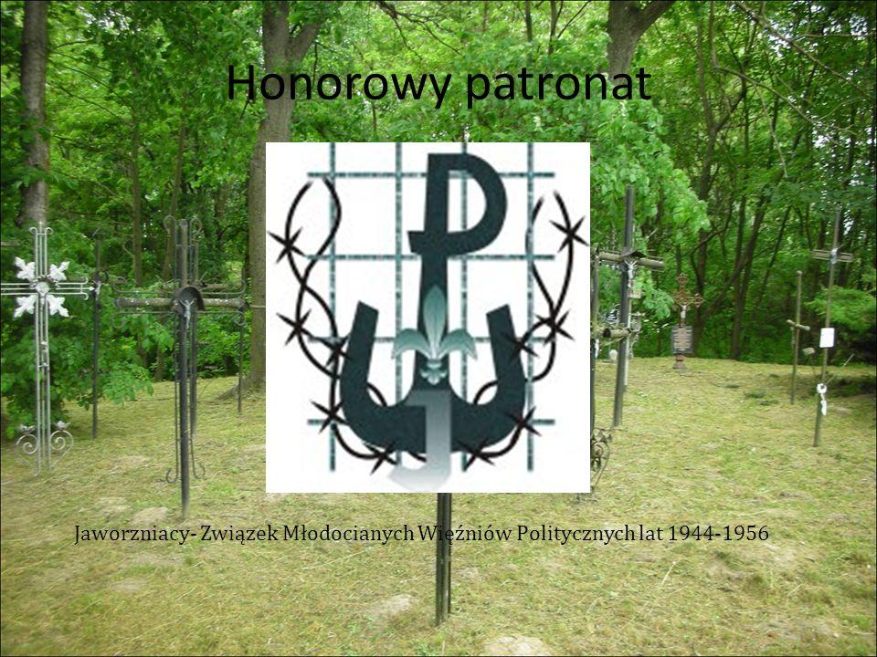 Honorowy patronat Jaworzniacy- Związek Młodocianych Więźniów Politycznych lat 1944-1956