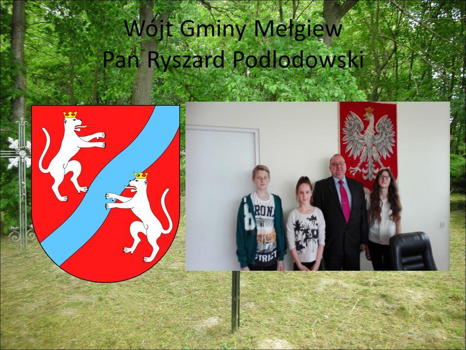 Wójt Gminy Mełgiew Pan Ryszard Podlodowski