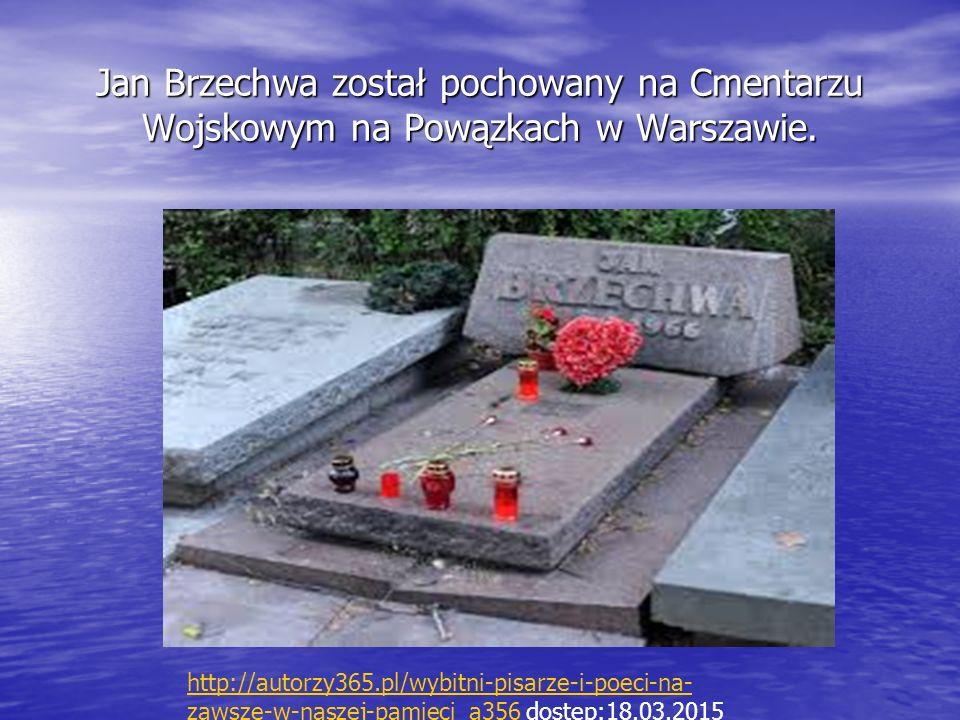 Jan Brzechwa został pochowany na Cmentarzu Wojskowym na Powązkach w Warszawie. http://autorzy365.pl/wybitni-pisarze-i-poeci-na- zawsze-w-naszej-pamiec