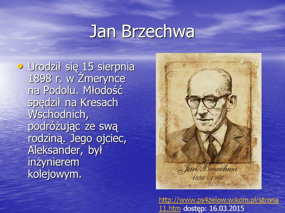 Jan Brzechwa Urodził się 15 sierpnia 1898 r. w Żmerynce na Podolu. Młodość spędził na Kresach Wschodnich, podróżując ze swą rodziną. Jego ojciec, Alek