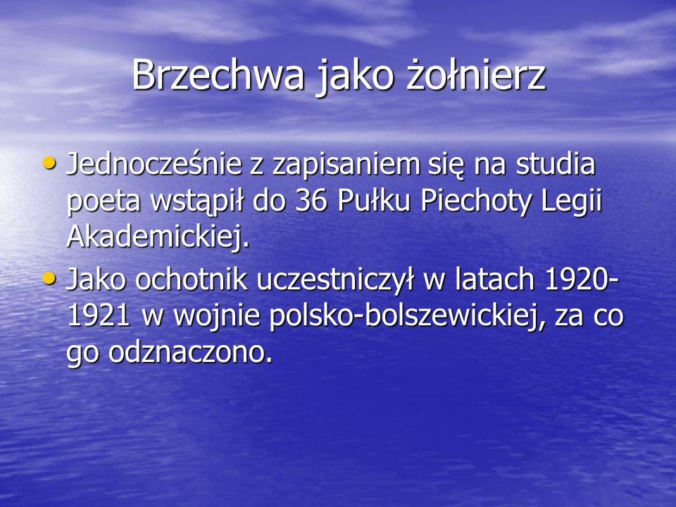 Brzechwa jako żołnierz Jednocześnie z zapisaniem się na studia poeta wstąpił do 36 Pułku Piechoty Legii Akademickiej. Jednocześnie z zapisaniem się na