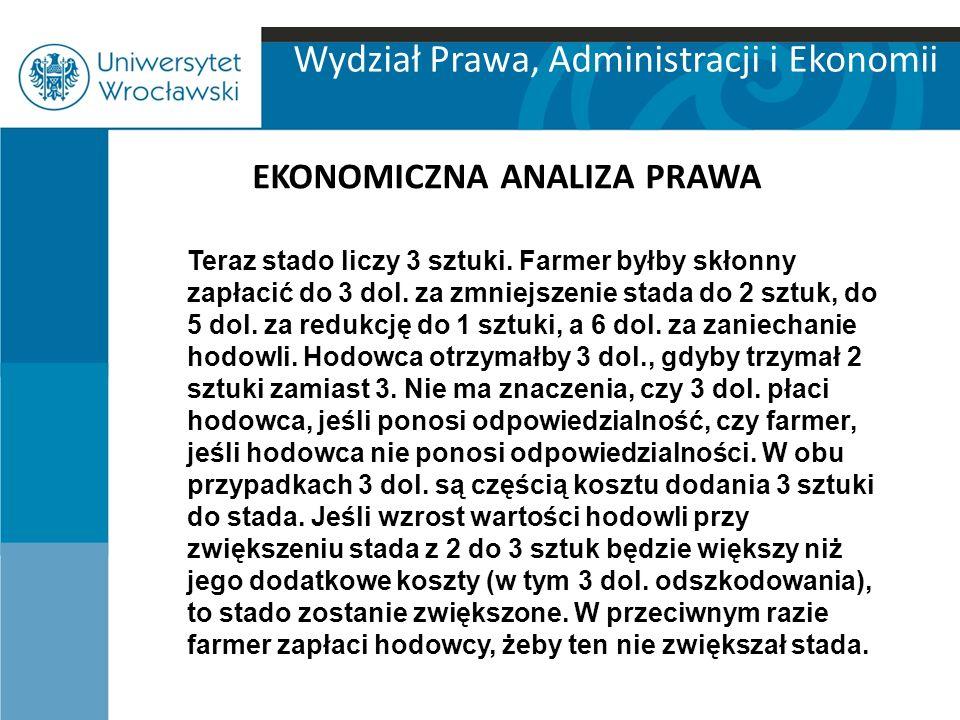 Wydział Prawa, Administracji i Ekonomii EKONOMICZNA ANALIZA PRAWA Teraz stado liczy 3 sztuki.