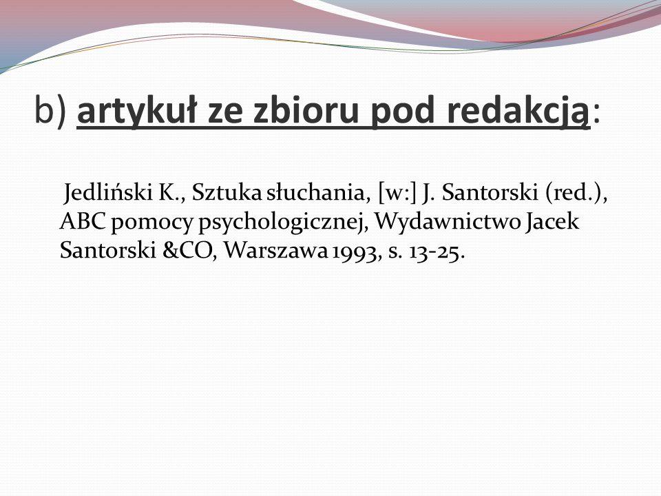 b) artykuł ze zbioru pod redakcją: Jedliński K., Sztuka słuchania, [w:] J.