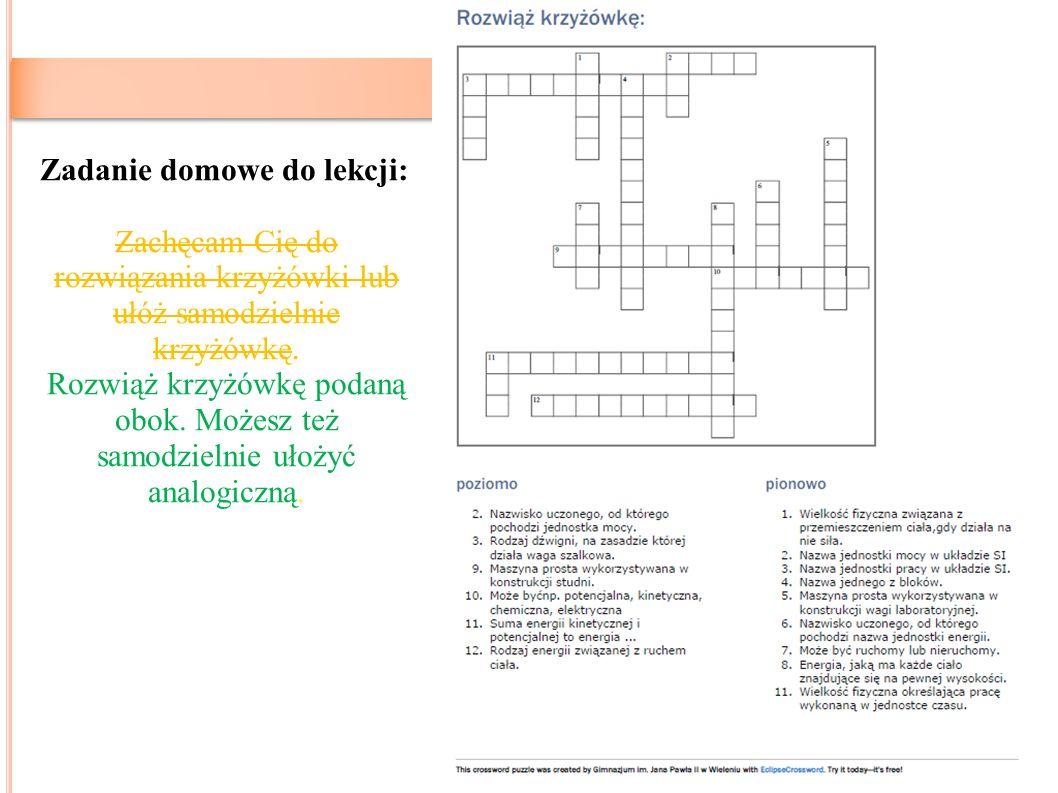 9 Zadanie domowe do lekcji: Zachęcam Cię do rozwiązania krzyżówki lub ułóż samodzielnie krzyżówkę.