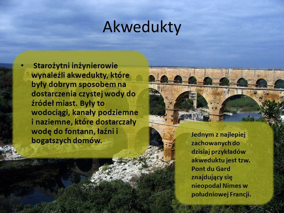 Akwedukty Starożytni inżynierowie wynaleźli akwedukty, które były dobrym sposobem na dostarczenia czystej wody do źródeł miast. Były to wodociągi, kan