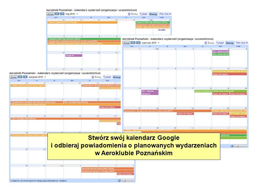 Stwórz swój kalendarz Google i odbieraj powiadomienia o planowanych wydarzeniach w Aeroklubie Poznańskim