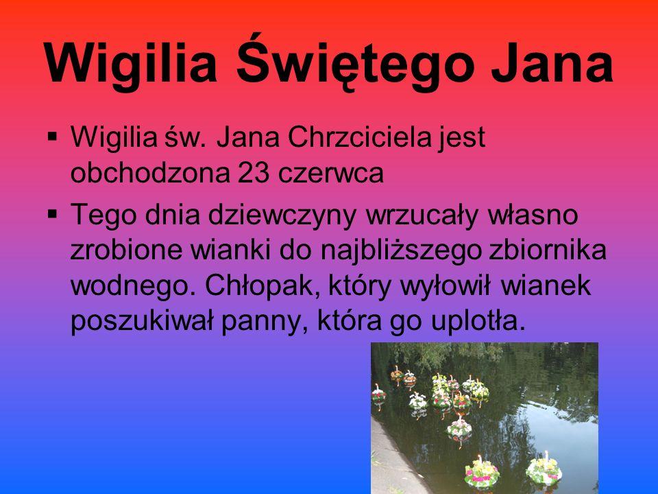 Wigilia Świętego Jana  Wigilia św.