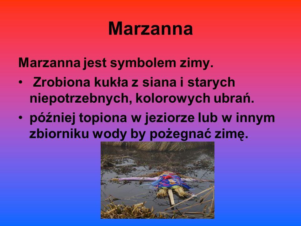 Marzanna Marzanna jest symbolem zimy.