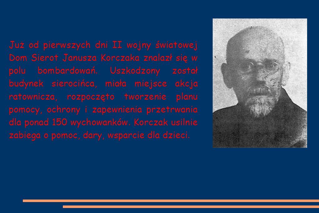 Już od pierwszych dni II wojny światowej Dom Sierot Janusza Korczaka znalazł się w polu bombardowań.