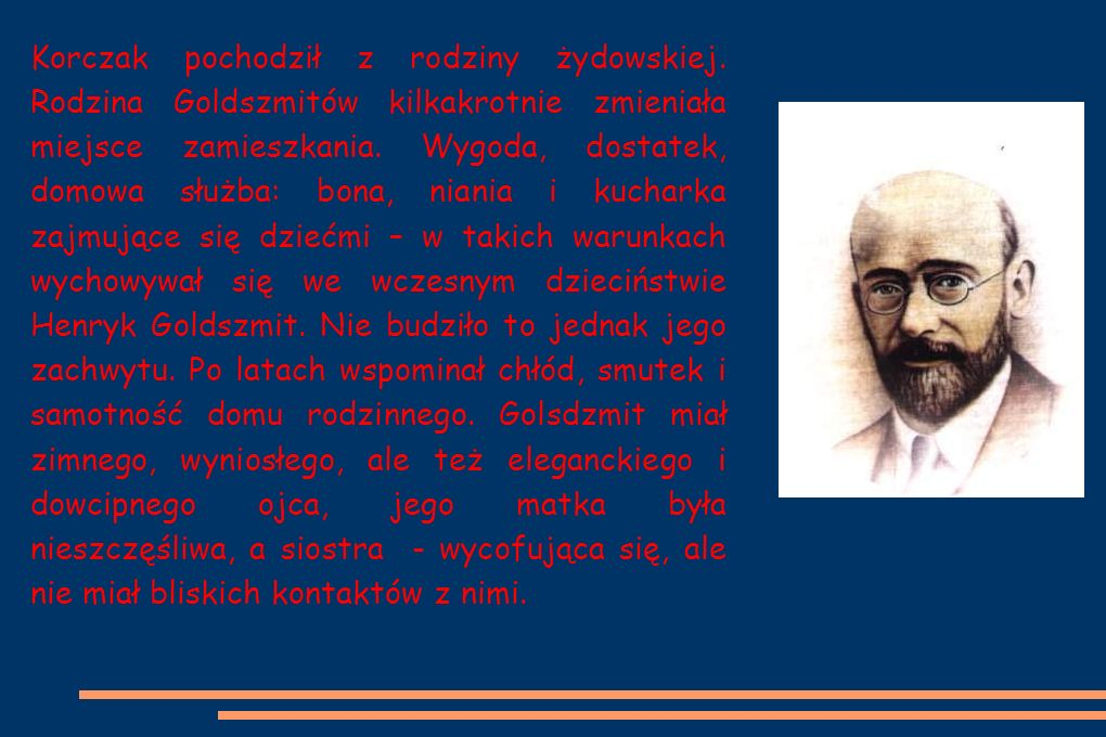 Korczak pochodził z rodziny żydowskiej.