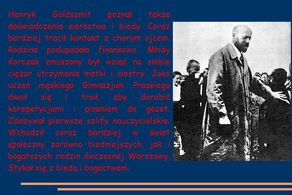 Henryk Goldszmit poznał także doświadczenia sieroctwa i biedy.