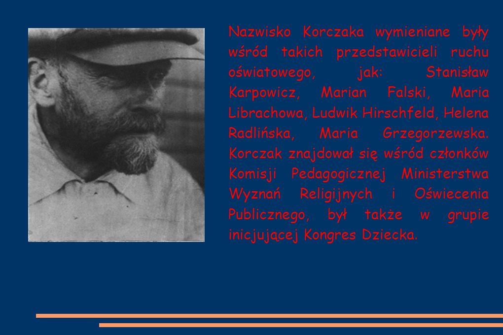 Nazwisko Korczaka wymieniane były wśród takich przedstawicieli ruchu oświatowego, jak: Stanisław Karpowicz, Marian Falski, Maria Librachowa, Ludwik Hirschfeld, Helena Radlińska, Maria Grzegorzewska.