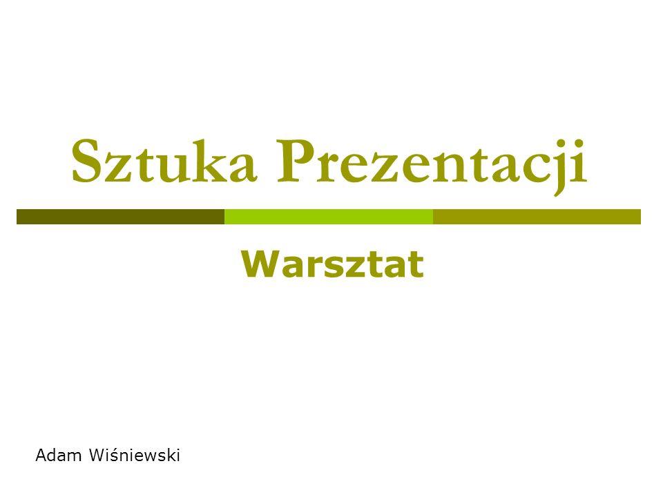 Sztuka Prezentacji Warsztat Adam Wiśniewski