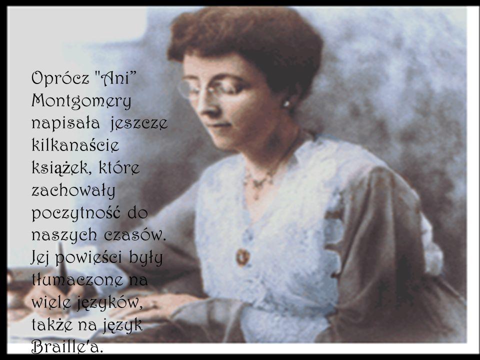 Oprócz Ani Montgomery napisała jeszcze kilkana ś cie ksi ąż ek, które zachowały poczytno ść do naszych czasów.