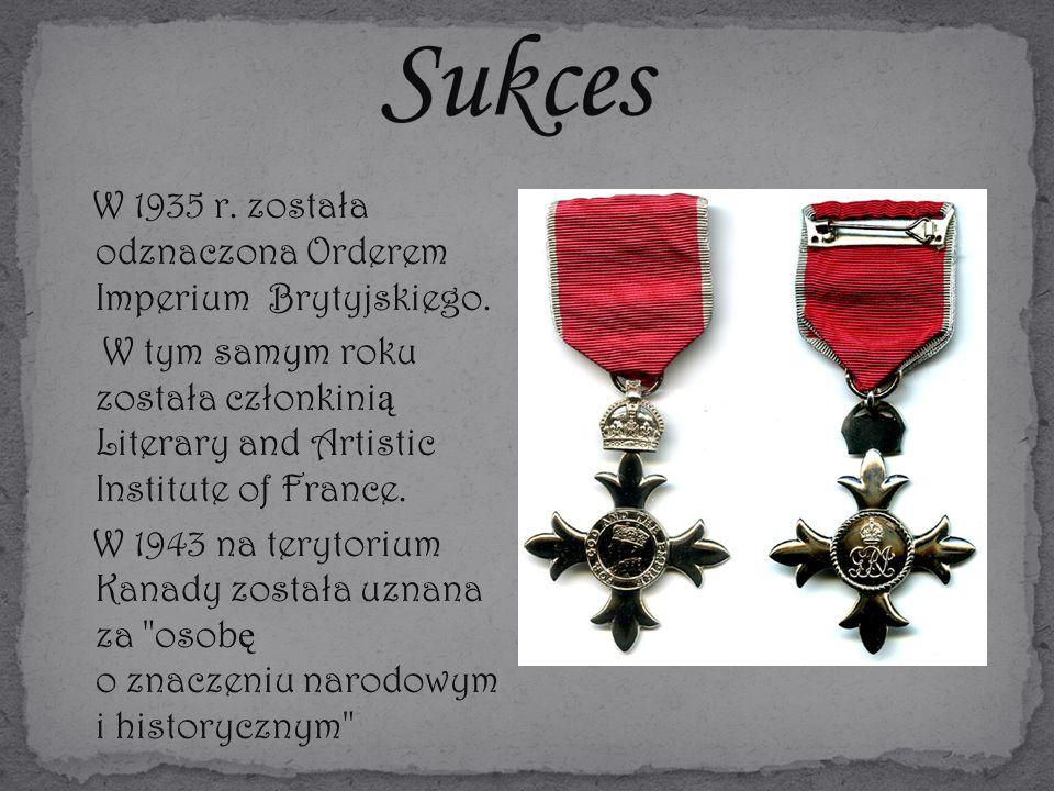 W 1935 r. została odznaczona Orderem Imperium Brytyjskiego.