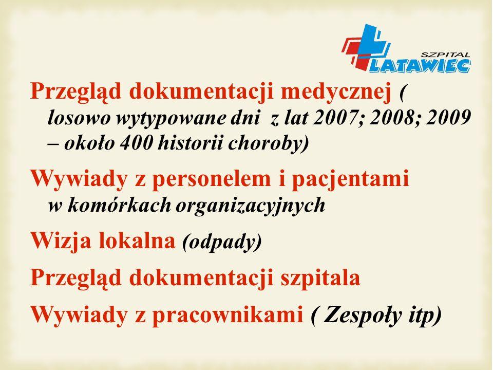 Przegląd dokumentacji medycznej ( losowo wytypowane dni z lat 2007; 2008; 2009 – około 400 historii choroby) Wywiady z personelem i pacjentami w komór
