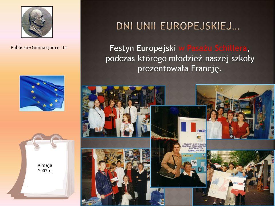 Festyn Europejski w Pasażu Schillera, podczas którego młodzież naszej szkoły prezentowała Francję. Publiczne Gimnazjum nr 14 9 maja 2003 r.
