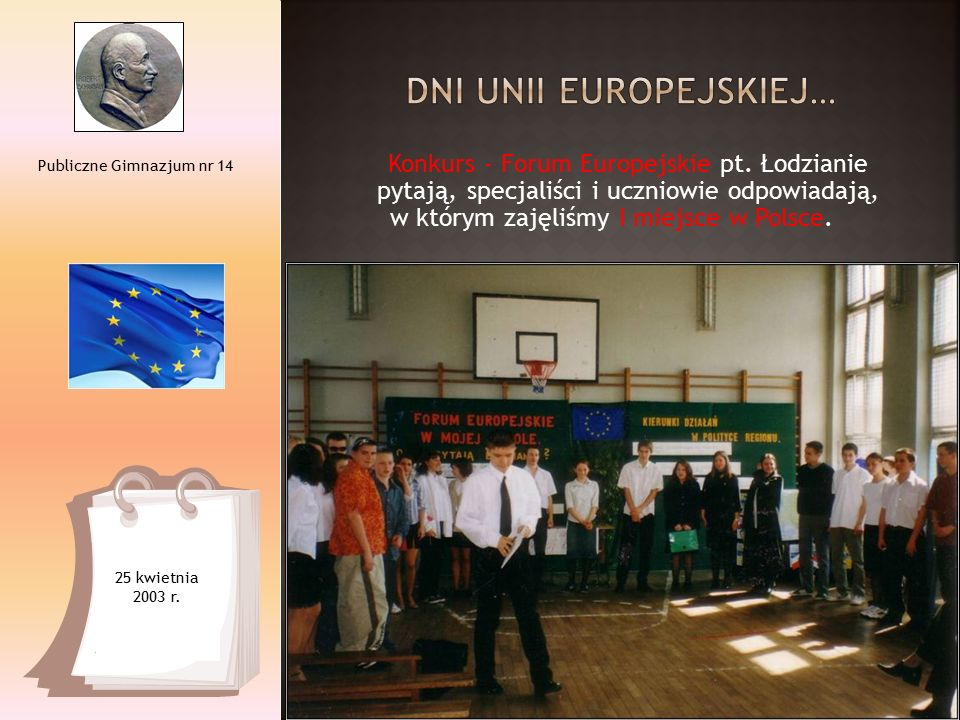 Konkurs - Forum Europejskie pt. Łodzianie pytają, specjaliści i uczniowie odpowiadają, w którym zajęliśmy I miejsce w Polsce. Publiczne Gimnazjum nr 1