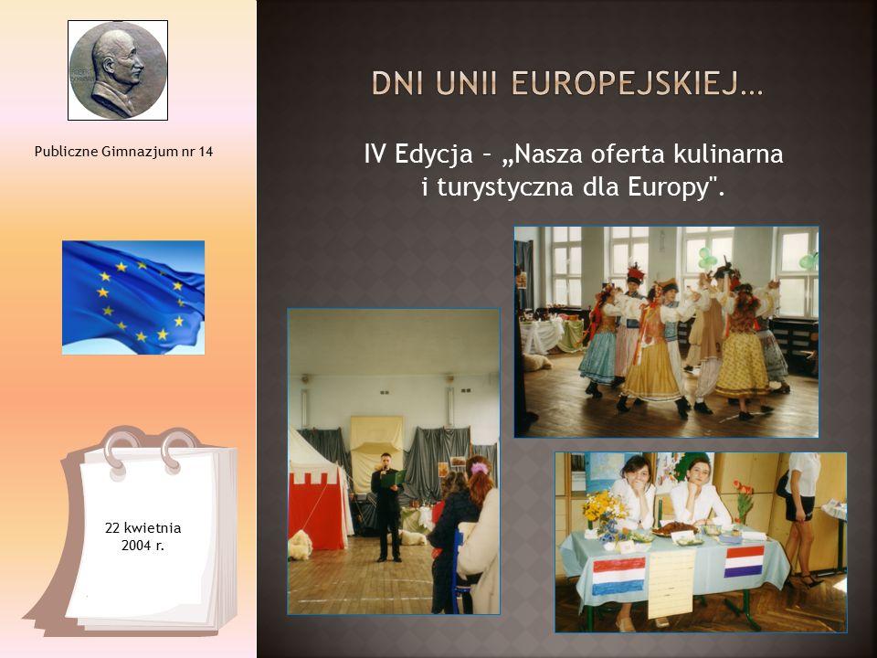 "IV Edycja – ""Nasza oferta kulinarna i turystyczna dla Europy ."