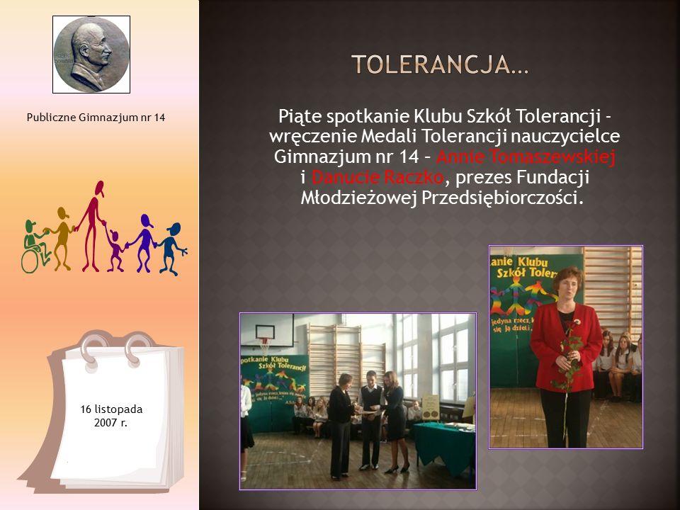 Piąte spotkanie Klubu Szkół Tolerancji - wręczenie Medali Tolerancji nauczycielce Gimnazjum nr 14 – Annie Tomaszewskiej i Danucie Raczko, prezes Funda