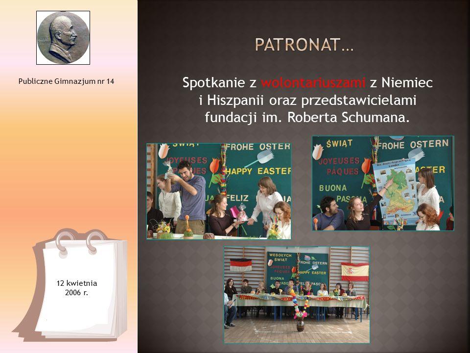 Spotkanie z wolontariuszami z Niemiec i Hiszpanii oraz przedstawicielami fundacji im. Roberta Schumana. Publiczne Gimnazjum nr 14 12 kwietnia 2006 r.