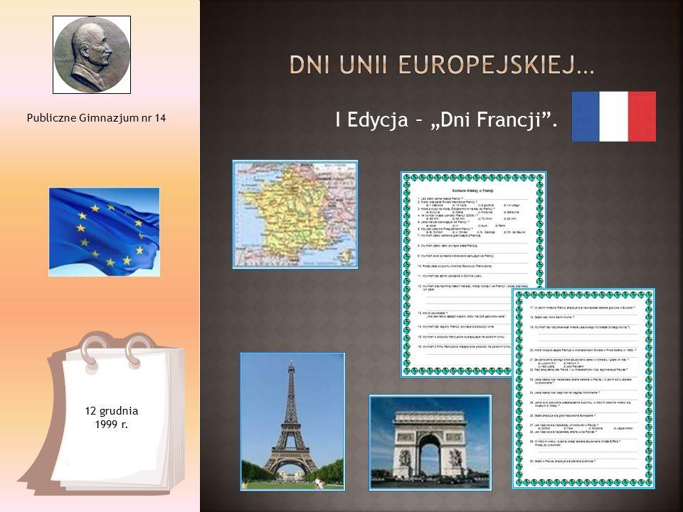 """I Edycja – """"Dni Francji . Publiczne Gimnazjum nr 14 12 grudnia 1999 r."""