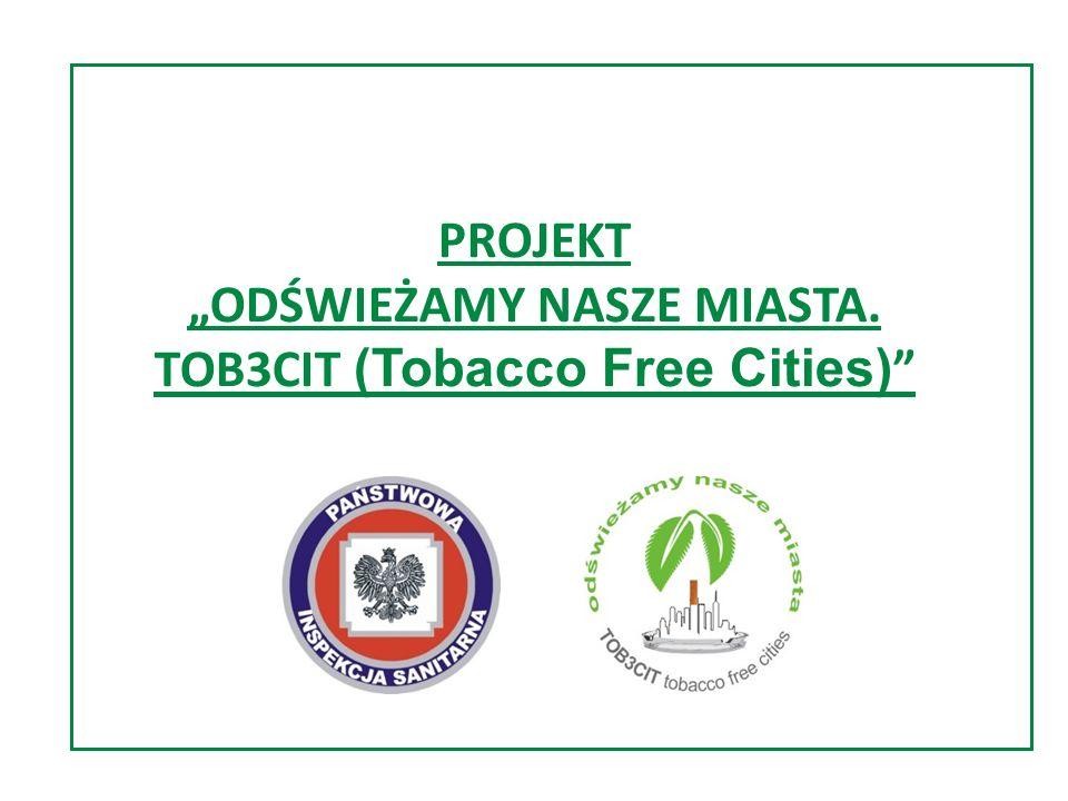 """PROJEKT """"ODŚWIEŻAMY NASZE MIASTA. TOB3CIT (Tobacco Free Cities)"""