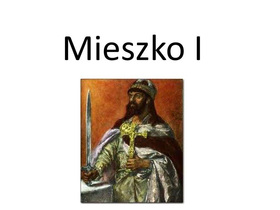 Mieszko I (ur.922-945, zm.