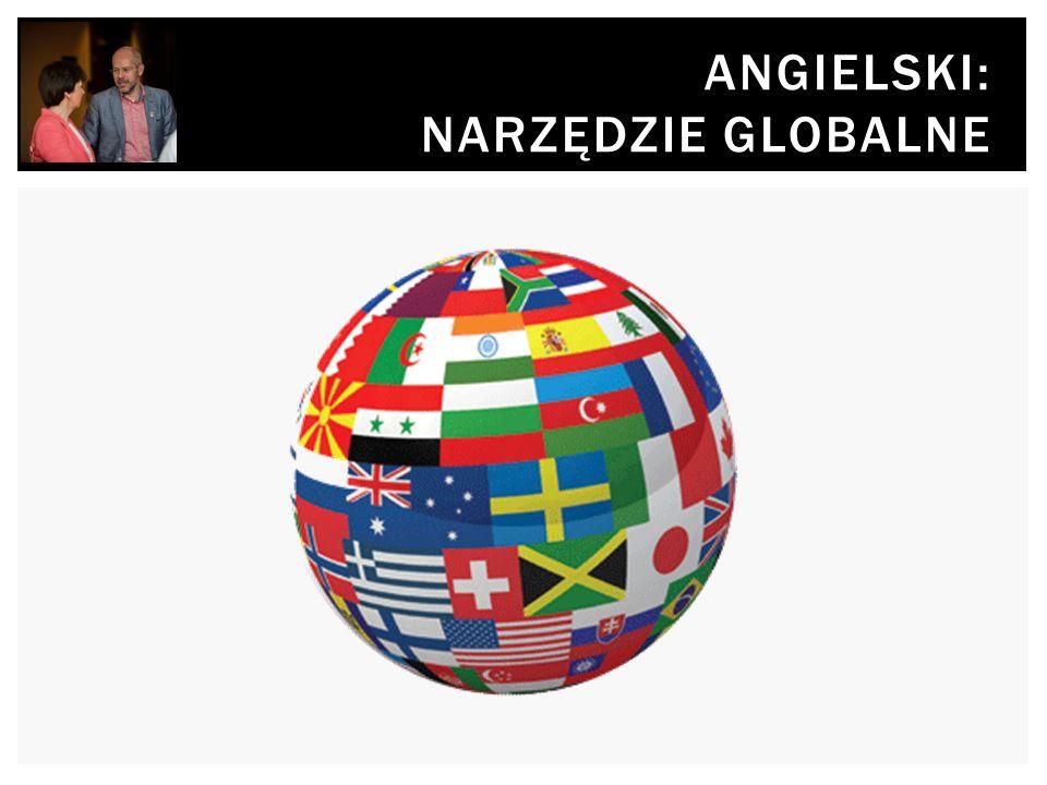 ANGIELSKI: NARZĘDZIE GLOBALNE