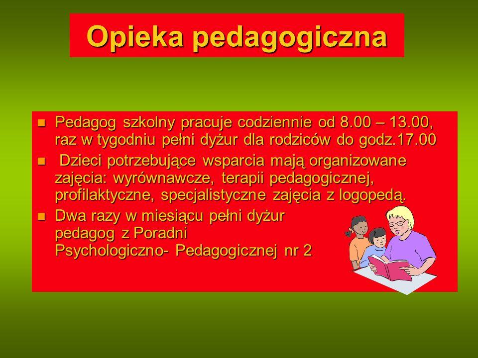 Opieka pedagogiczna Pedagog szkolny pracuje codziennie od 8.00 – 13.00, raz w tygodniu pełni dyżur dla rodziców do godz.17.00 Pedagog szkolny pracuje codziennie od 8.00 – 13.00, raz w tygodniu pełni dyżur dla rodziców do godz.17.00 Dzieci potrzebujące wsparcia mają organizowane zajęcia: wyrównawcze, terapii pedagogicznej, profilaktyczne, specjalistyczne zajęcia z logopedą.