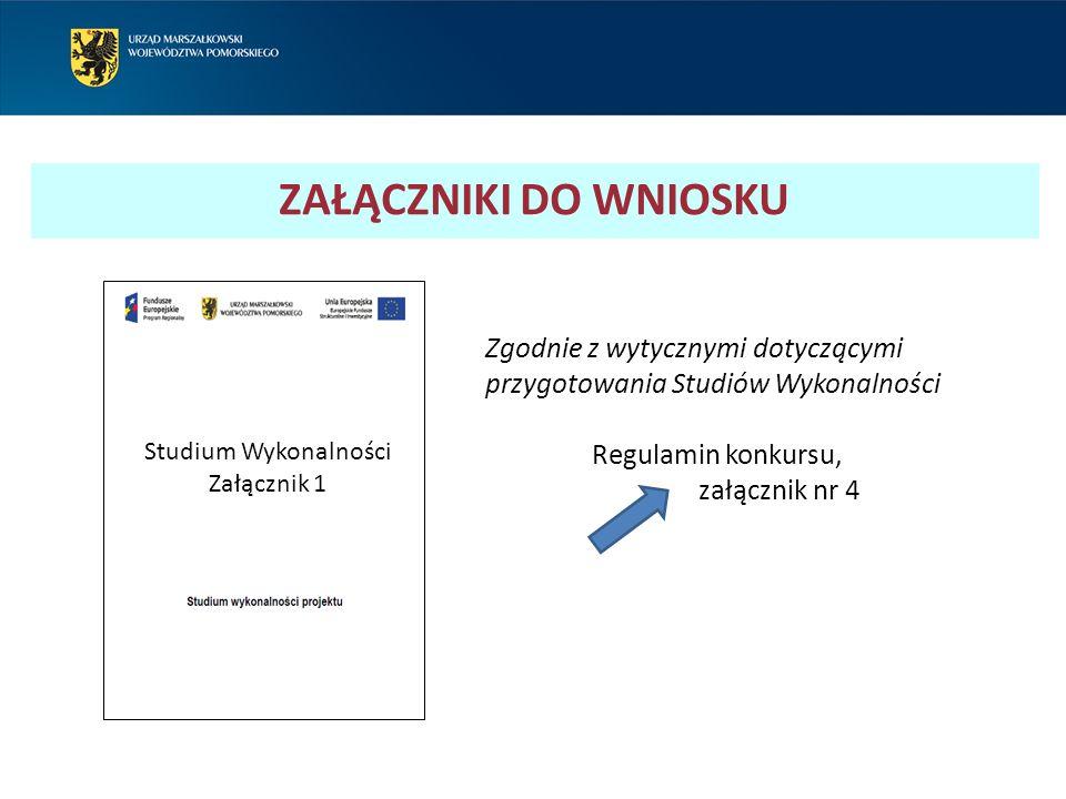 Studium Wykonalności Załącznik 1 Zgodnie z wytycznymi dotyczącymi przygotowania Studiów Wykonalności Regulamin konkursu, załącznik nr 4