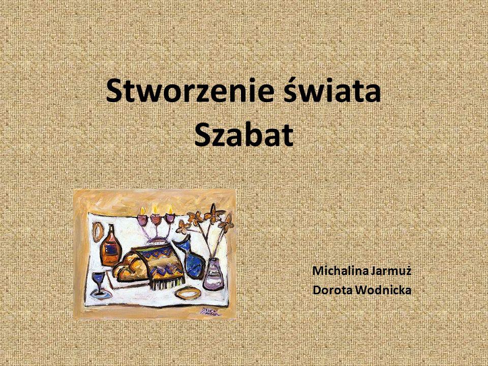 Stworzenie świata Szabat Michalina Jarmuż Dorota Wodnicka