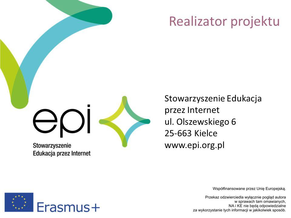 Realizator projektu Stowarzyszenie Edukacja przez Internet ul. Olszewskiego 6 25-663 Kielce www.epi.org.pl