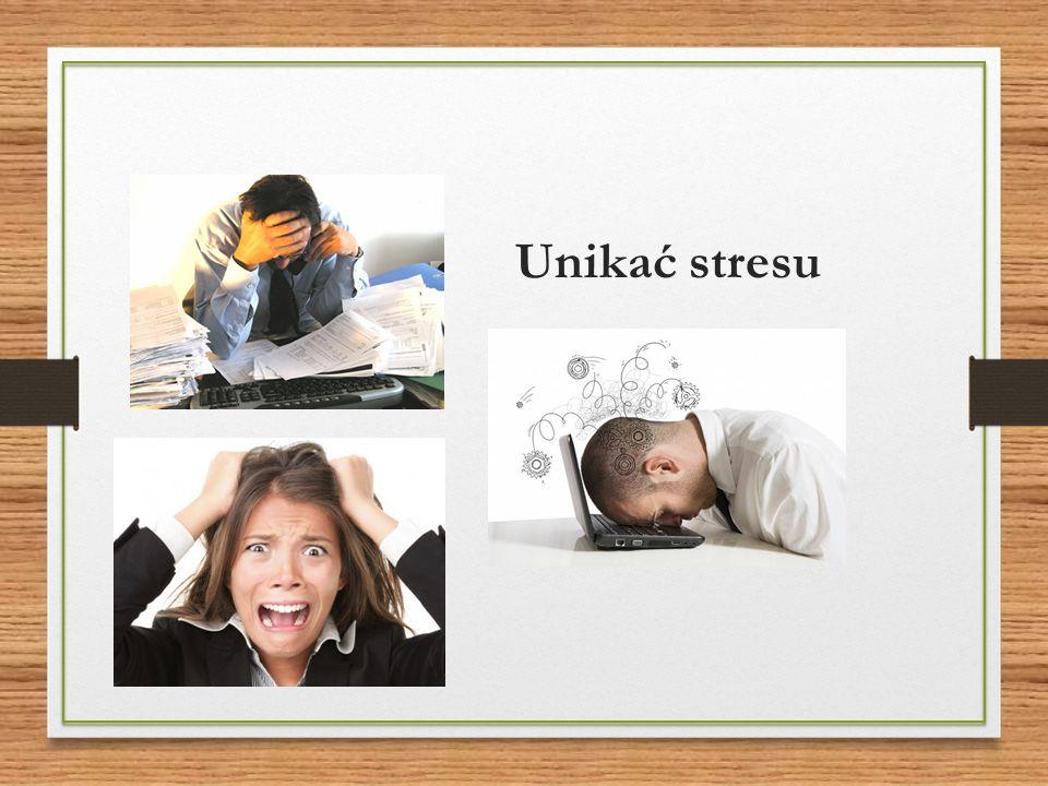 Unikać stresu