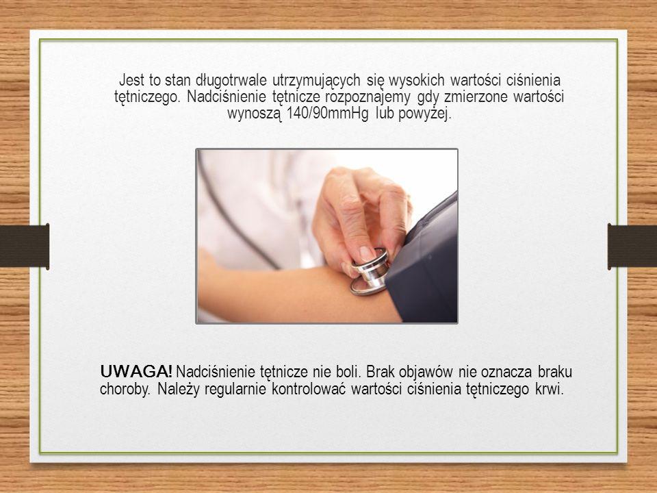 Jest to stan długotrwale utrzymujących się wysokich wartości ciśnienia tętniczego.