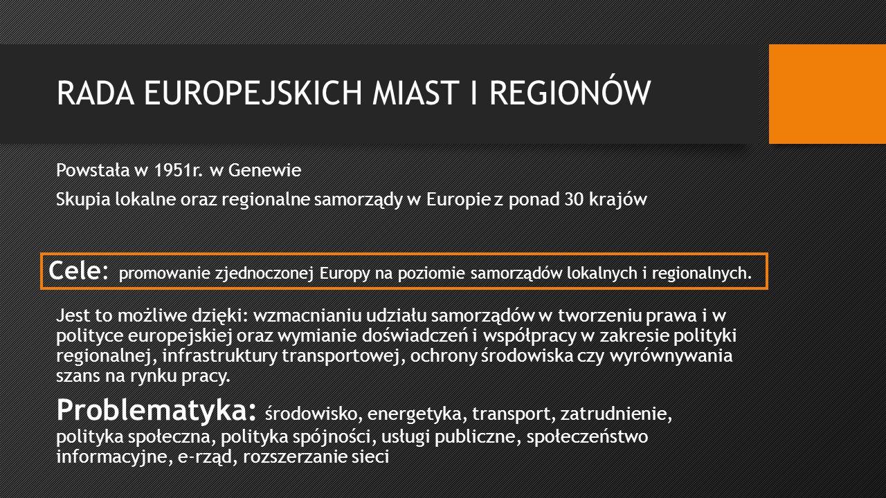 RADA EUROPEJSKICH MIAST I REGIONÓW Powstała w 1951r.