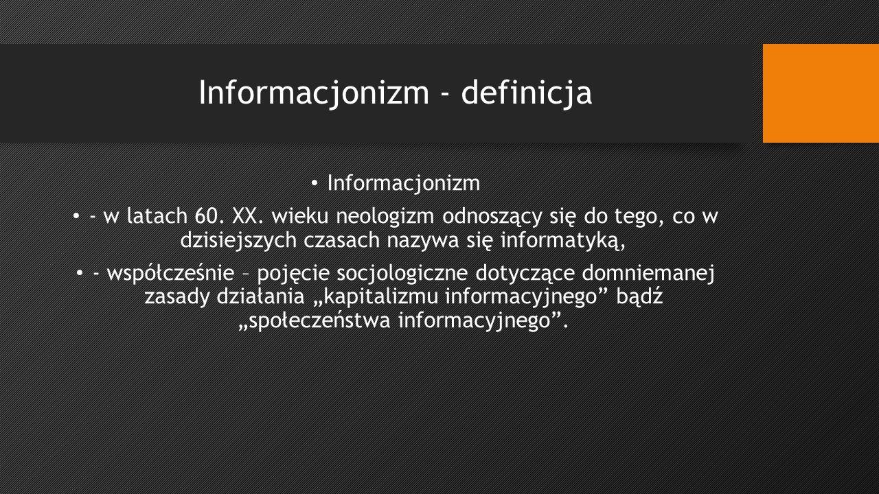 Informacjonizm - definicja Informacjonizm - w latach 60.
