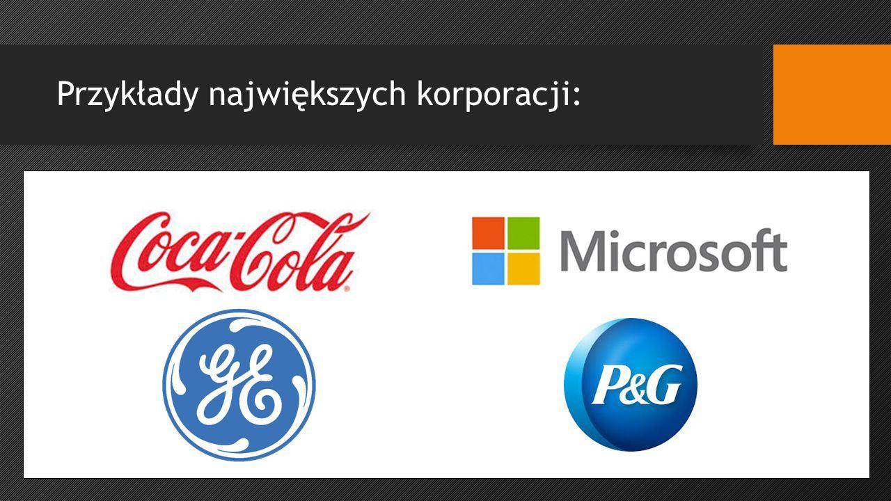 Przykłady największych korporacji: