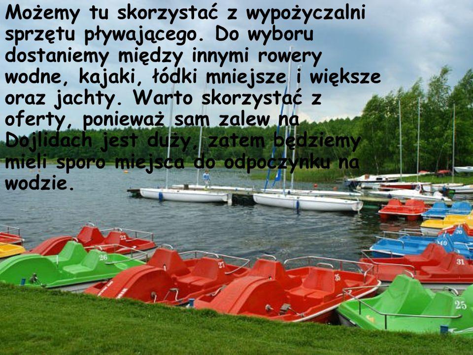 Możemy tu skorzystać z wypożyczalni sprzętu pływającego. Do wyboru dostaniemy między innymi rowery wodne, kajaki, łódki mniejsze i większe oraz jachty