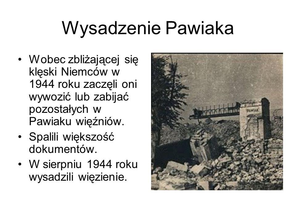 Wysadzenie Pawiaka Wobec zbliżającej się klęski Niemców w 1944 roku zaczęli oni wywozić lub zabijać pozostałych w Pawiaku więźniów.