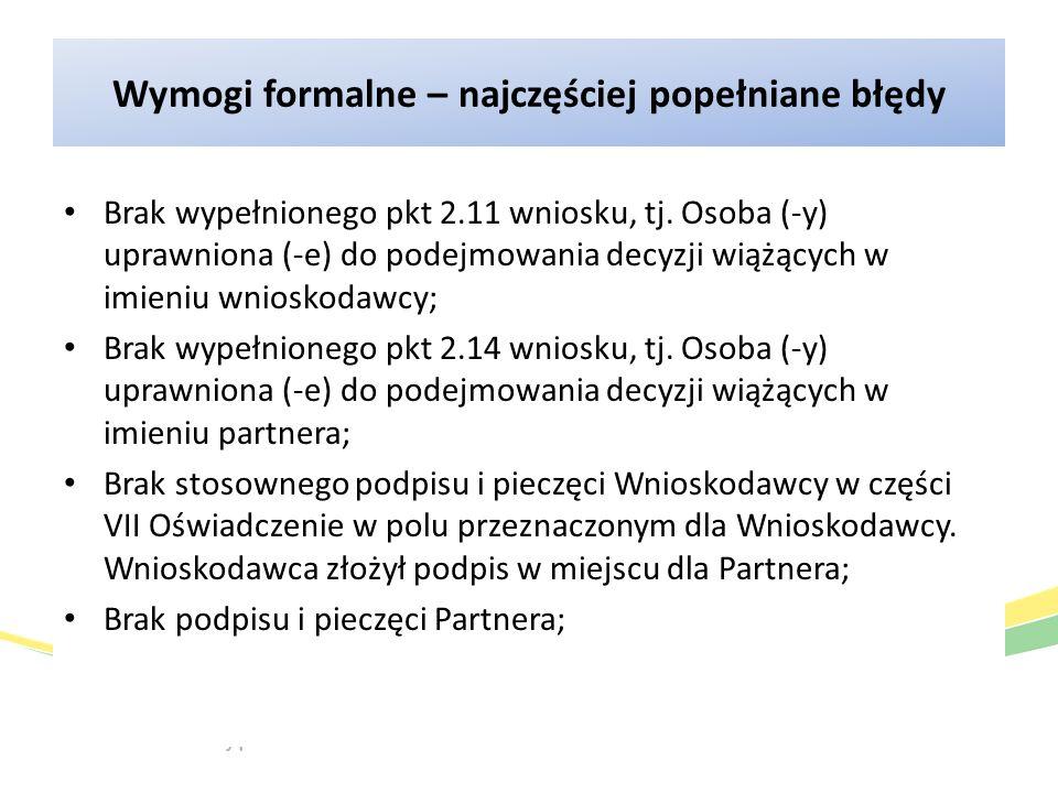 Wymogi formalne – najczęściej popełniane błędy Brak wypełnionego pkt 2.11 wniosku, tj.