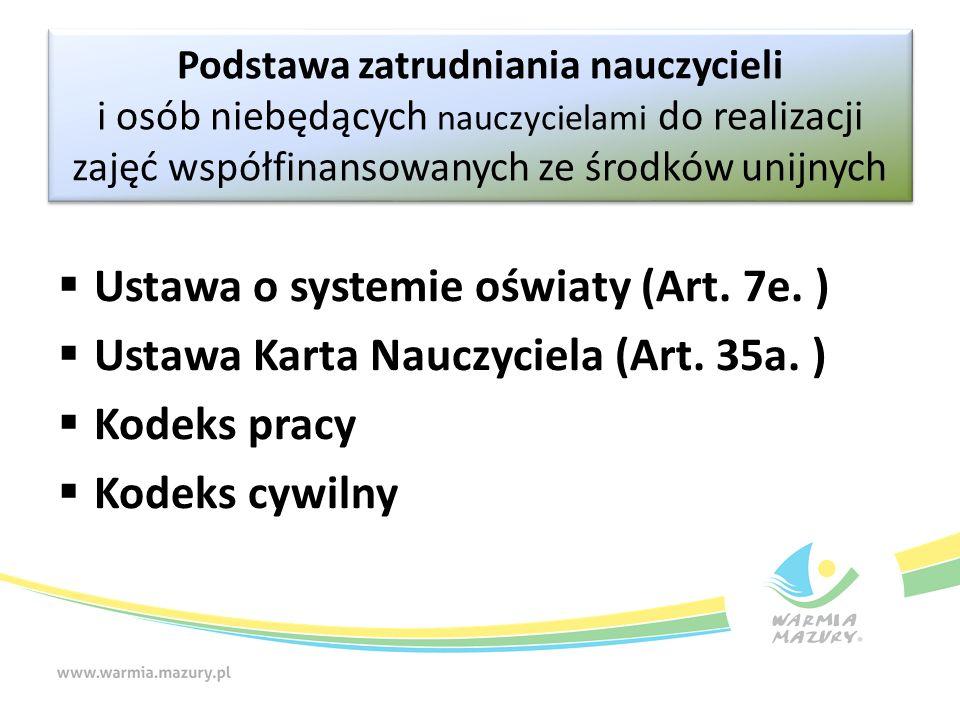 Ustawa o systemie oświaty (Art. 7e. )  Ustawa Karta Nauczyciela (Art.