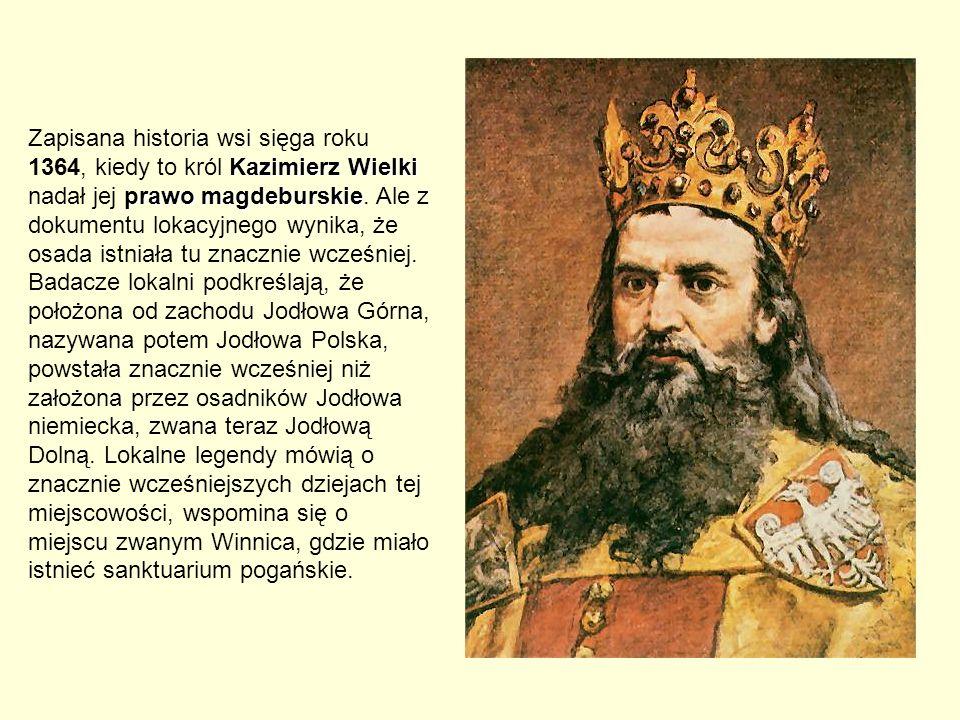 Kazimierz Wielki prawo magdeburskie Zapisana historia wsi sięga roku 1364, kiedy to król Kazimierz Wielki nadał jej prawo magdeburskie. Ale z dokument