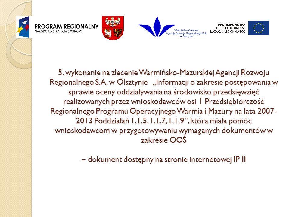 5. wykonanie na zlecenie Warmińsko-Mazurskiej Agencji Rozwoju Regionalnego S.A.