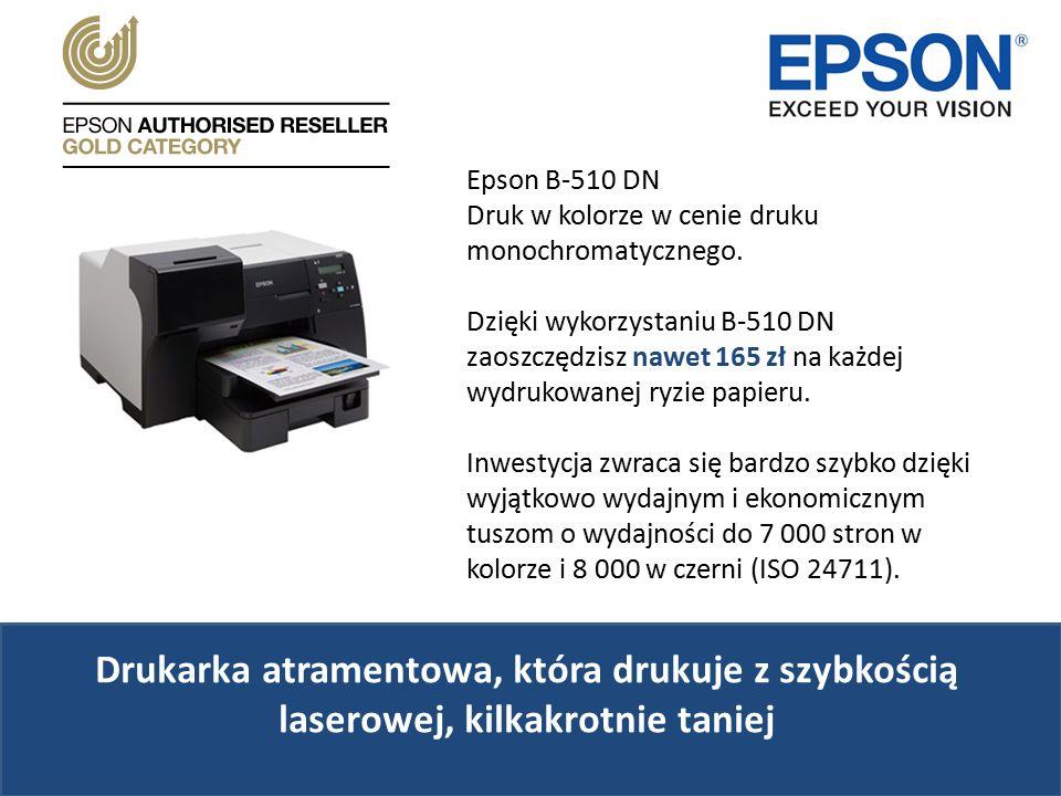 Epson B-510 DN Druk w kolorze w cenie druku monochromatycznego.