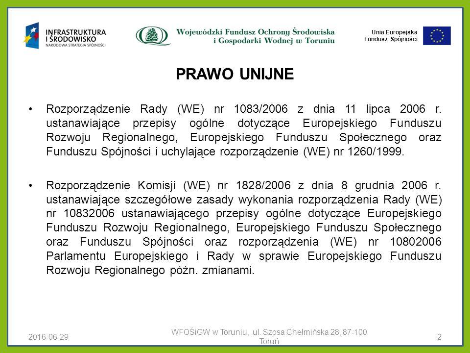 Unia Europejska Fundusz Spójności PRAWO UNIJNE Rozporządzenie Rady (WE) nr 1083/2006 z dnia 11 lipca 2006 r.