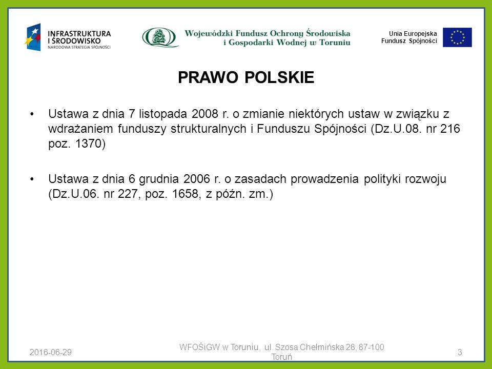 Unia Europejska Fundusz Spójności PRAWO POLSKIE Ustawa z dnia 7 listopada 2008 r.