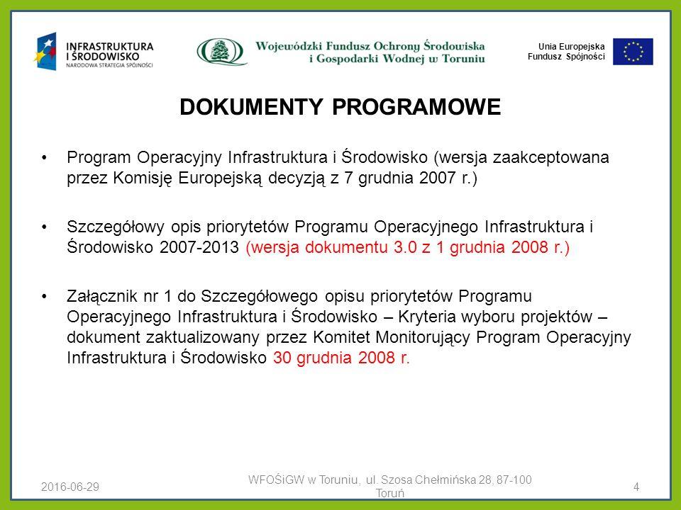 Unia Europejska Fundusz Spójności KRYTERIA WYBORU PROJEKTÓW Kryteria Formalne Merytoryczne I stopnia Merytoryczne II stopnia Kryteria mają zastosowanie do projektów wybieranych w trybach: indywidualnym, konkursowym 2016-06-29WFOŚiGW w Toruniu, ul.