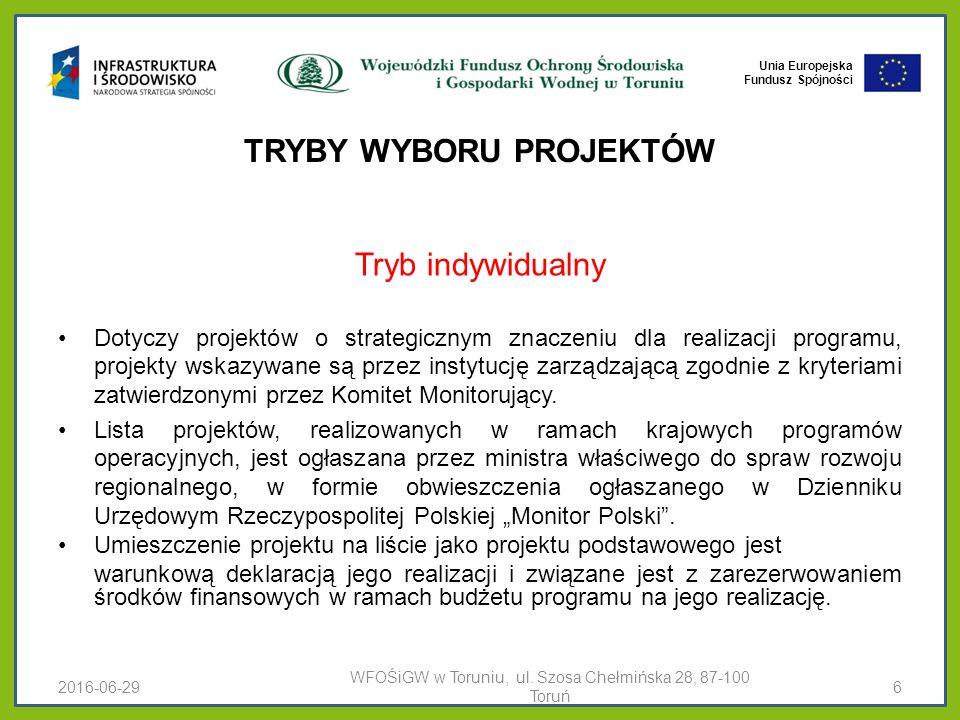 Unia Europejska Fundusz Spójności TRYBY WYBORU PROJEKTÓW Tryb konkursowy Dotyczy projektów wybieranych w trybie konkursowym.