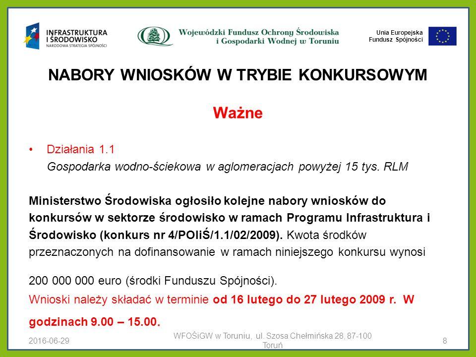 Unia Europejska Fundusz Spójności KRYTERIA WYBORU PROJEKTÓW 2016-06-29WFOŚiGW w Toruniu, ul.